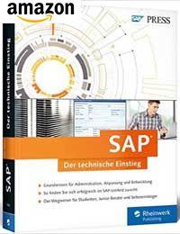 Buch: SAP – Der technische Einstieg: SAP-Technologien und Konzepte für Einsteiger: SAP GUI, ABAP, SAP HANA,...